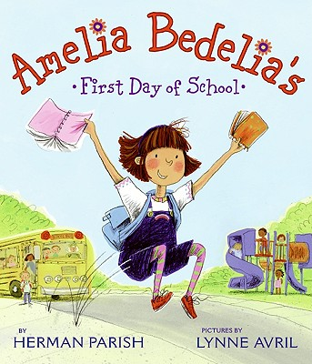 Amelia Bedelia's First Day of School By Parish, Herman/ Avril, Lynne (ILT)